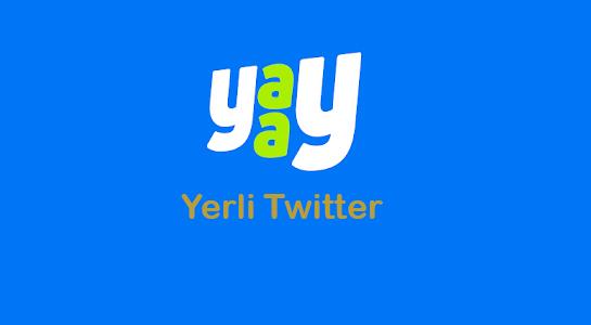 Yaay – Yerli Twitter Yayına girdi